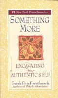 Something More: Excavating Your Authentic Self (Paperback)