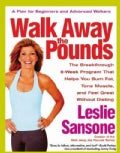 Walk Away the Pounds: The Breakthrough Six-Week Program That Helps You Burn Fat, Tone Muscle, And Feel Great With... (Paperback)