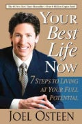 Your Best Life Now: 7 Steps to Living at Your Full Potential (Paperback)