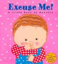 Excuse Me!: A Little Book of Manners (Hardcover)