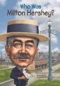 Who Was Milton Hershey? (Paperback)