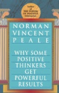 Why Some Positive Thinkers Get Powerful Results (Paperback)