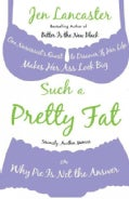 Such a Pretty Fat (Paperback)