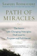 Path of Miracles: The Seven Life-Changing Principles That Lead to Purpose and Fulfillment (Paperback)
