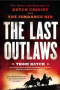 The Last Outlaws: The Lives and Legends of Butch Cassidy and the Sundance Kid (Paperback)