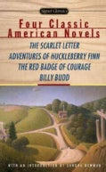 4 Classic American Novels: The Scarlett Letter, Adventures of Huckleberry Finn, the Red Badge of Courage, Billy Budd (Paperback)