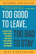 Too Good to Leave, Too Bad to Stay: A Step-By-Step Guide to Help You Decide Whether to Stay in or Get Out of Your... (Paperback)