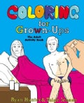 Coloring for Grown-Ups: The Adult Activity Book (Paperback)