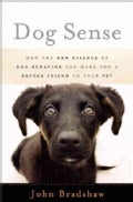 Dog Sense: How the New Science of Dog Behavior Can Make You a Better Friend to Your Pet (Hardcover)