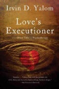Love's Executioner: And Other Tales of Psychotherapy (Paperback)