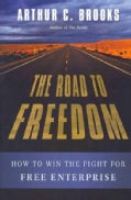 The Road to Freedom: How to Win the Fight for Free Enterprise (Hardcover)