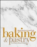 Baking &amp; Pastry: Mastering the Art and Craft (Hardcover)