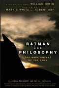 Batman and Philosophy: The Dark Knight of the Soul (Paperback)