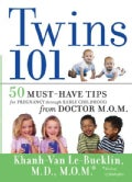 Twins 101: 50 Must-Have Tips for Pregnancy Through Early Childhood from Doctor M.O.M. (Paperback)