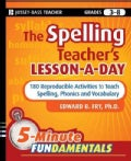 The Spelling Teacher's Lesson-a-Day: 180 Reproducible Activities to Teach Spelling, Phonics, and Vocabulary: Grad... (Paperback)
