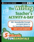 The Writing Teacher's Activity-A-Day: 180+Reproducible Prompts and Quick Writes for the Secondary Classroom: Grad... (Paperback)