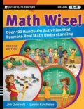 Math Wise!: Over 100 Hands-on Activities That Promote Real Math Understanding, Grades K-8 (Paperback)