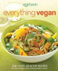 Vegetarian Times Everything Vegan (Hardcover)