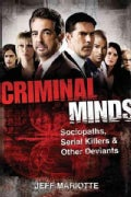 Criminal Minds: Sociopaths, Serial Killers, and Other Deviants (Paperback)