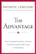 The Advantage: Why Organizational Health Trumps Everything Else in Business (Hardcover)
