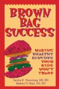 Brown Bag Success: Making Healthy Lunches Your Kids Won't Trade (Paperback)
