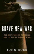 Brave New War: The Next Stage of Terrorism and the End of Globalization (Hardcover)