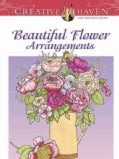 Creative Haven Beautiful Flower Arrangements Coloring Book (Paperback)