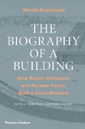 The Biography of a Building: How Robert Sainsbury and Norman Foster Built a Great Museum (Hardcover)