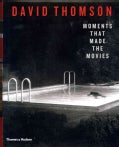 Moments That Made the Movies (Hardcover)