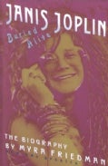 Buried Alive: The Biography of Janis Joplin (Paperback)