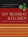 My Bombay Kitchen: Traditional and Modern Parsi Home Cooking (Hardcover)