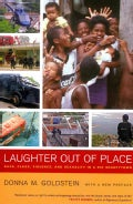 Laughter Out of Place: Race, Class, Violence, and Sexuality in a Rio Shantytown (Paperback)