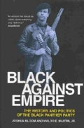 Black Against Empire: The History and Politics of the Black Panther Party (Paperback)