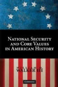 National Security and Core Values in American History (Paperback)