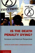 Is the Death Penalty Dying?: European and American Perspectives (Hardcover)