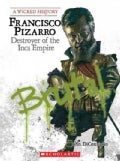 Francisco Pizarro: Destroyer of the Inca Empire (Hardcover)