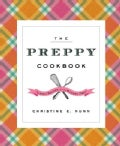 The Preppy Cookbook: Classic Recipes for the Modern Prep (Hardcover)