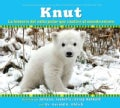 Knut: La historia del osito polar que cautivo al mundo entero/ The Story of a Little Polar Bear That Captivated t... (Paperback)