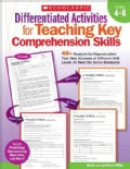 Differentiated Activities for Teaching Key Comprehension Skills: Grades 4-6: 40+ Ready-to-Go Reproducibles That H... (Paperback)