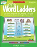 Daily Word Ladders (Gr. 4-6): 100 Word Study Activities That Help Kids Boost Reading, Vocabulary, Spelling & Phon... (Paperback)