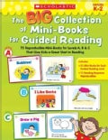 The Big Collection of Mini-Books for Guided Reading: 75 Reproducible Mini-Books for Levels A, B & C That Give Kid... (Paperback)
