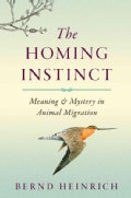 The Homing Instinct: Meaning and Mystery in Animal Migration (Hardcover)
