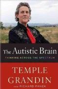 The Autistic Brain: Thinking Across the Spectrum (Hardcover)