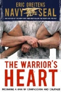 The Warrior's Heart: Becoming a Man of Compassion and Courage (Hardcover)