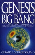 Genesis and the Big Bang: The Discovery of Harmony Between Modern Science and the Bible (Paperback)