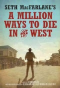 Seth MacFarlane's a Million Ways to Die in the West (Hardcover)