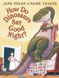 How Do Dinosaurs Say Good Night? (Hardcover)