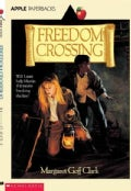 Freedom Crossing (Paperback)