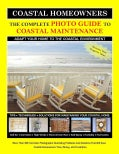 The Complete Photo Guide to Coastal Maintenance: Coastal Homeowners Adapt Your Home to The Coastal Enviromental (Paperback)