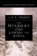 The History of the Lord of the Rings: The End of the Third Age/the War of the Ring/the Treason of Isengard/the Re... (Paperback)